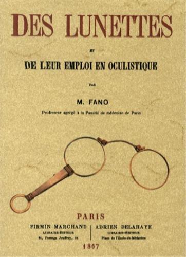 Des Lunettes et de Leur Emploi en Oculistique