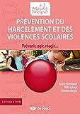 Prévention du harcèlement et des violences scolaires: Prévenir, agir, réagir (Outils pour enseigner) (French Edition)