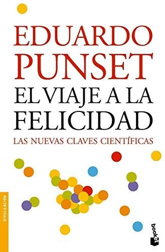 El viaje a la felicidad (Divulgación. Ciencia) por Eduardo Punset