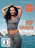 Barbara Becker - Die 60 besten Bauch, Beine, Po Übungen der Welt
