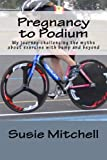 Pregnancy to Podium: My journey challenging the myths about exercise with bump and beyond