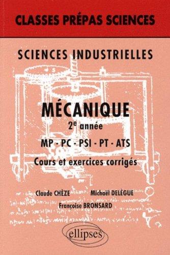 Sciences industrielles : Mcanique 2e anne MP-PC-PSI-PT-ATS - Cours et exercices corrigs