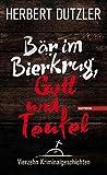 Image of Bär im Bierkrug, Gott und Teufel: Vierzehn Kriminalgeschichten