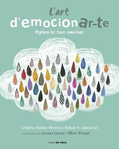 L'art d'emocionar-te: Explora les teves emocions (Catalan Edition) por Rafael Romero