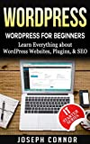 WordPress: WordPress for Beginners: Learn Everything about: WordPress Websites, Plugins, & SEO (English Edition)