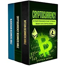 Cryptocurrency: 3 Manuscripts - Ultimate Beginners Guide to Making Money with Cryptocurrency like Bitcoin, Ethereum and altcoins (English Edition)