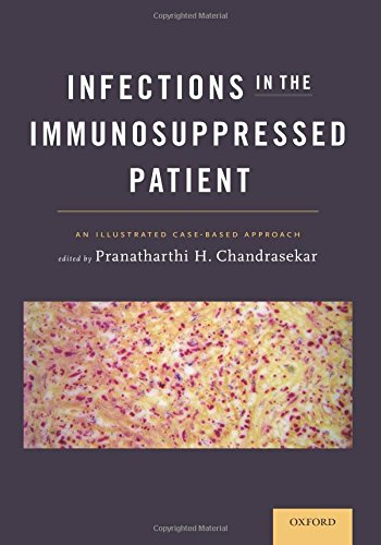 Infections in the Immunosuppressed Patient: An Illustrated Case-Based Approach