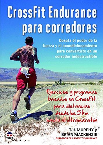 CrossFit Endurance Para Corredores (Atletismo (tutor)) por T.J. Murphy