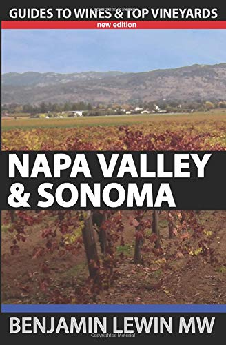 Napa Valley and Sonoma (Guides to Wines and Top Vineyards) por Benjamin Lewin MW