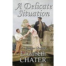 A Delicate Situation (Georgian Romance series Book 1)