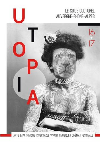 Utopia : Le guide culturel Auvergne-Rhône-Alpes par Collectif