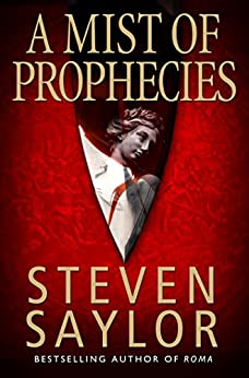 A Mist of Prophecies (Gordianus the Finder Book 9) by [Saylor, Steven]