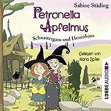 Petronella Apfelmus: Schnattergans und Hexenhaus. Band 6. von Sabine Städing