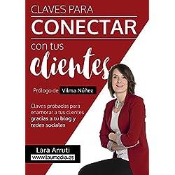 Claves para conectar con tus clientes: Enamora a tus clientes con tu blog y redes sociales