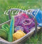 By Sarah Howard Creative Weaving (Gaia Traditional Crafts) (First 1st Edition) [Paperback]