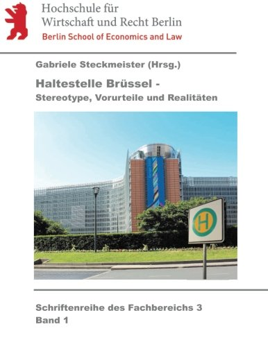 Haltestelle Brüssel: Stereotype, Vorurteile und Realitäten