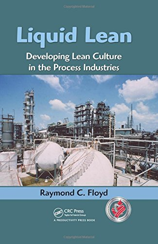 Liquid Lean: Developing Lean Culture in the Process Industries