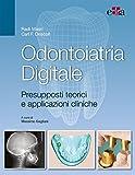Odontoiatria digitale. Presupposti teorici e applicazioni cliniche