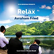 Project Relax with Avraham Fried