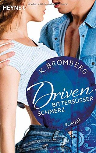 Bromberg, K.: Driven. Bittersüßer Schmerz