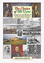 The Chutes of the Vyne: An Illustrated History of the Chute Family and Their 300 Year Connection with Stately Home The Vyne at Basingstoke in Hampshire