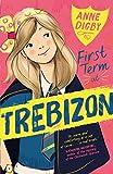 First Term at Trebizon (The Trebizon Boarding School Series Book 1)