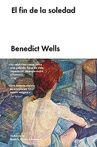 El fin de la soledad par Benedict Wells