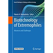 Biotechnology of Extremophiles:: Advances and Challenges (Grand Challenges in Biology and Biotechnology)