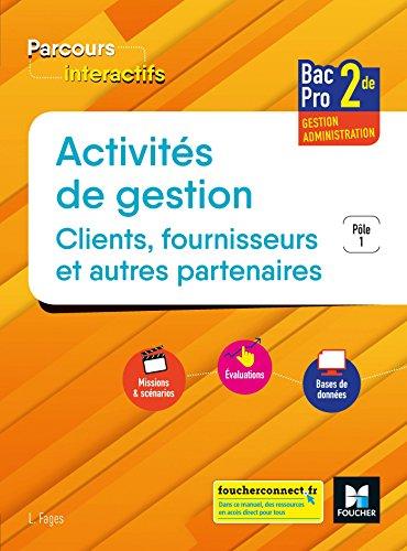 Parcours interactifs - ACTIVITES DE GESTION CLIENTS FOURNISSEURS 2de BAC PRO GA - Éd. 2018 - Manuel