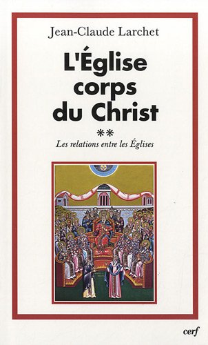 L'Eglise corps du Christ : Volume 2 ...