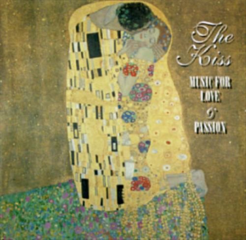 The Kiss: Music for Love and Passion by For Love & Passion (1995-04-18)