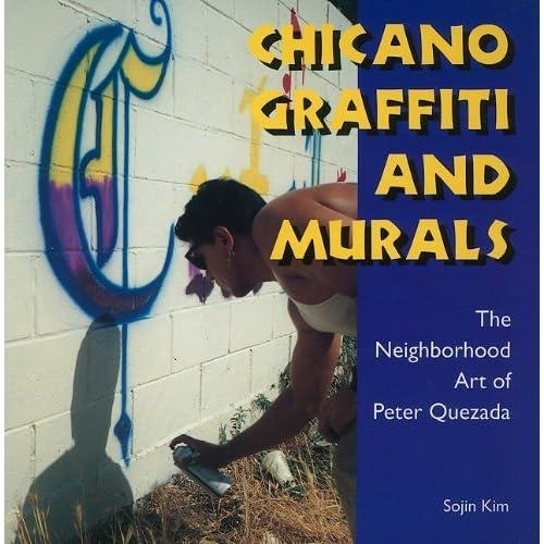 Chicano Graffiti and Murals: The Neighborhood Art of Peter Quezada (Folk Art and Artists) by Sojin Kim (1-Dec-2010) Paperback