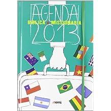 Agenda biblica e missionaria 2013. Ediz. plastificata (Agende e calendari multiculturali)