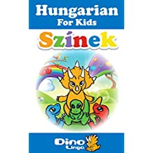 Hungarian for Kids - Colors Storybook: Hungarian language lessons for children (English Edition)