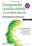 Comprendre la paralysie cérébrale et les troubles associés - Évaluations et traitements