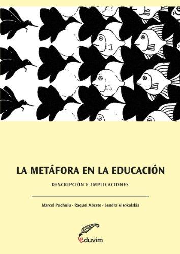 La metáfora en la educación. Descripciones e implicaciones (Poliedros) por Marcel Pochulu