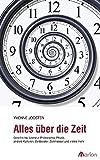 Alles über die Zeit: Kunst, Literatur, andere Kulturen, Zeit-Diebe, Müßiggang, Zeitreisen, Zeitmesser ...