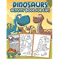 Dinosaur Activity Book for Kids: An ancient workbook with learning activities: Mazes, Dot to Dots, Coloring Pages, Copy The Pictures, Word Searches, and more!