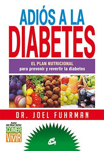 Adiós A La Diabetes (Nutrición y Salud)