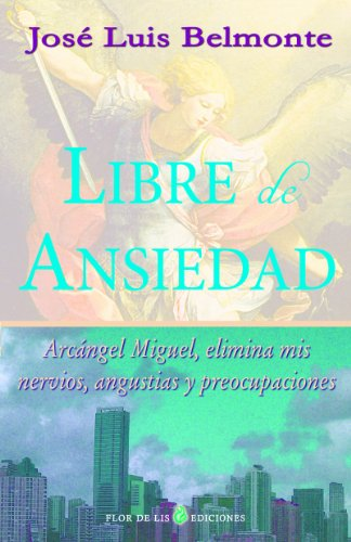 Libre de ansiedad por José Luis Belmonte