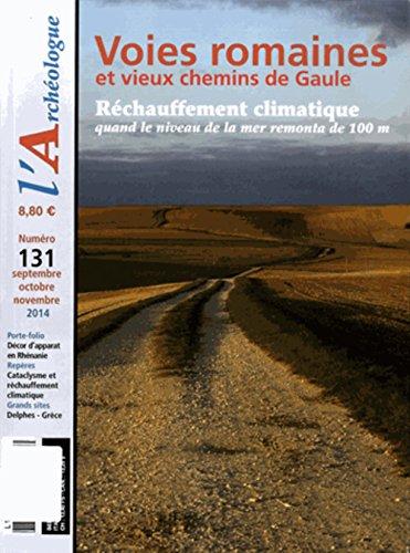 L'Archéologue, N° 131, Septembre-octobre-novembre 2014 : Voies romaines et vieux chemins de Gaule