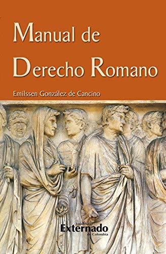 Manual de derecho romano por Emilssen González de Cancino