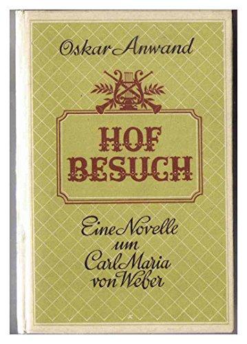 Hofbesuch - Novelle um Carl Maria von Weber -