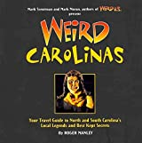 [(Weird Carolinas : Your Travel Guide to North and South Carolina's Local Legends and Best Kept Secrets)] [By (author) Roger Manley ] published on (October, 2011)