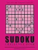 Sudoku Challenge Book: 100 Medium Sudoku Puzzles: Volume 3 (Sudoku Puzzle Books 2017)