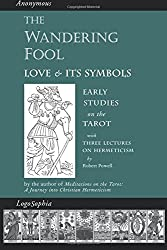 The Wandering Fool: Love and its Symbols: Early Studies on the Tarot