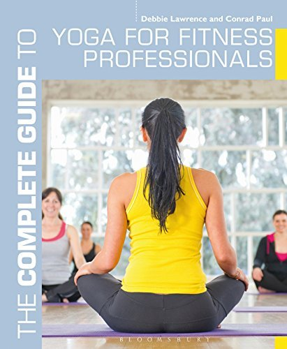 The Complete Guide to Yoga for Fitness Professionals (Complete Guides): Written by Debbie Lawrence, 2014 Edition, Publisher: Bloomsbury Sport [Paperback]