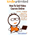 How To Sell Video Courses Online: How I make $2000+ passive income every month (English Edition)