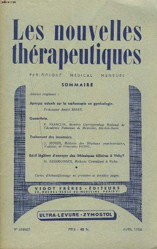 LES NOUVELLES THERAPEUTIQUES N°4, AVRIL 1958. APERCUS ACTUELS SUR LA COELIOSCOPIE EN GYNECOLOGIE par LE Pr. ANDRE BINET / GONARTHRIE, par F. FRANCON / TRAITEMENT DES INSOMNIES par J. MORIN / ...