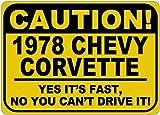 Aersing Hochwertiges Aluminiumschild 1978 78 78 Corvette Caution Its Fast Caution Schild Geschenk für Zimmer Wand Hof, Garage Zaun Gardern Dekoration